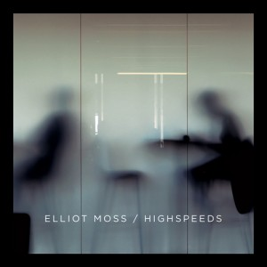 Elliot-Moss-Highspeeds-Cover