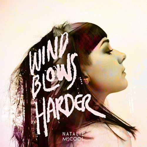 "Natalie McCool - ""Wind Blows Harder"""